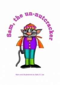 Sam, The Un-Nutcracker