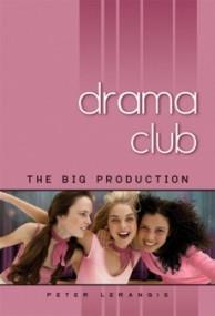 The Big Production (Drama Club #2)