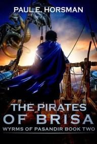 The Pirates of Brisa (Wyrms of Pasandir #2)