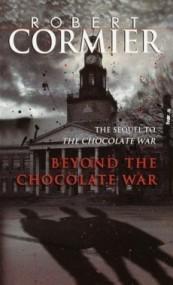 Beyond the Chocolate War (Chocolate War #2)