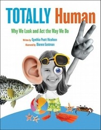 Totally Human: Why We Look and Act the Way We Do