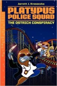 The Ostrich Conspiracy (Platypus Police Squad  #2)
