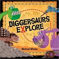 Diggersaurs Explore (Diggersaurs)