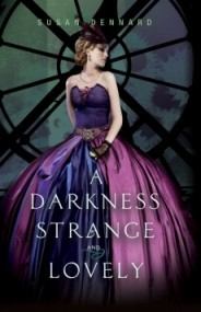 A Darkness Strange and Lovely (Something Strange and Deadly #2)