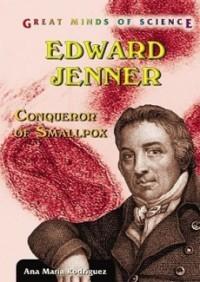 Edward Jenner: Conqueror of Smallpox