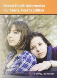 Mental Health Information For Teens, Fourth Edition