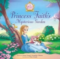 Princess Faith's Mysterious Garden