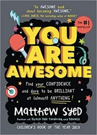 You Are Awesome: An Uplifting and Interactive Growth Mindset Book for Kids and Teens - Find Your Confidence and Dare to be Brilliant at (Almost) Anything!
