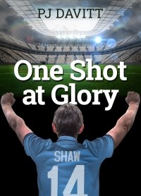 One Shot at Glory (Dave Shaw: A soccer prodigy)