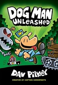 Dog Man Unleashed (Dog Man #2)