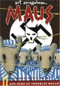 And Here My Troubles Began (Maus: A Survivor's Tale #2)