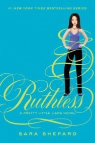 Ruthless (Pretty Little Liars #10)
