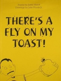 There's a Fly on My Toast!