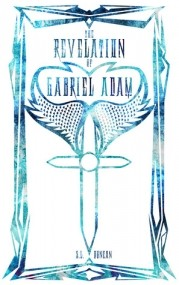 The Revelation of Gabriel Adam (Revelation Saga #1)