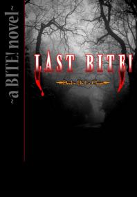 LAST BITE! (BITE! #1)