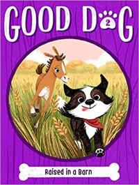Raised in a Barn (Good Dog #2)