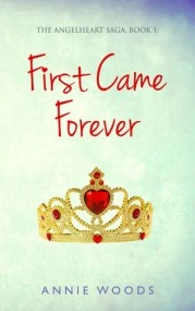 First Came Forever (The Angelheart Saga #1)