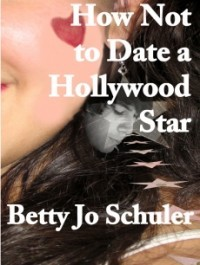 How Not to Date a Hollywood Star