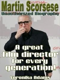 Martin Scorsese Unauthorized Biography