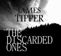 The Discarded Ones: A Novel Based on a True Story