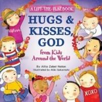 Hugs & Kisses, God from Kids Around the World