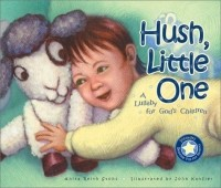 Hush, Little One: A Lullaby for God's Children
