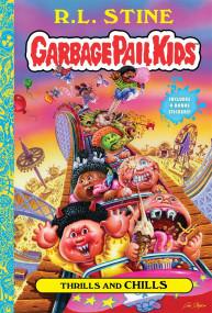 Thrills and Chills (Garbage Pail Kids Book 2)