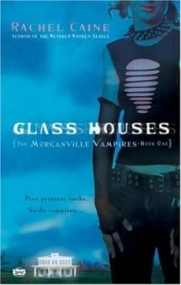 Glass Houses (The Morganville Vampires #1)