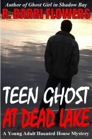 Teen Ghost at Dead Lake (Young Adult Haunted House Mystery Series #2)