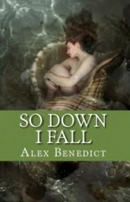 So Down I Fall