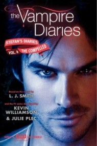 The Vampire Diaries: Stefan's Diaries: The Compelled (#6)