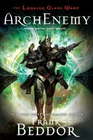 ArchEnemy (The Looking Glass Wars #3)