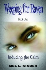 Weeping for Raven: Inducing the Calm