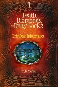 Death, Diamonds, And Dirty Socks Series: Priceless Inheritance:  Book 1