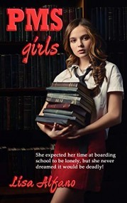 PMS Girls: A Coming of Age Psychological Thriller