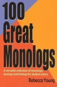 100 Great Monologs: A Versatile Collection of Monologs, Duologs and Triologs for Student  Actors