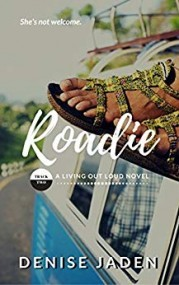 Roadie: Book Two, A Living Out Loud Novel