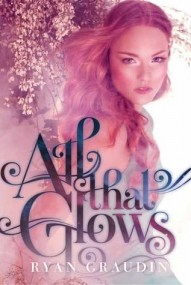 All That Glows (All That Glows #1)