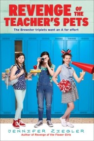 Revenge of the Teacher's Pets (Brewster Triplets #4)