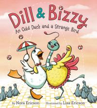 Dill & Bizzy: An Odd Duck and a Strange Bird