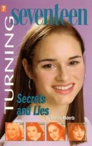 Secrets and Lies (Turning Seventeen #7)