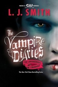 The Awakening and The Struggle (The Vampire Diaries #1-2)