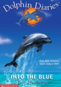 Into the Blue (Dolphin Diaries #1)
