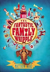 The Fantastic Family Whipple (The Fantastic Family Whipple #1)