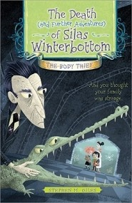 The Death (and Further Adventures) of Silas Winterbottom: The Body Thief