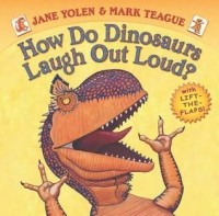 How Do Dinosaurs Laugh Out Loud? (How Do Dinosaurs...?)