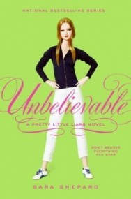 Unbelievable (Pretty Little Liars #4)