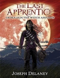 Grimalkin the Witch Assassin (The Last Apprentice #9)