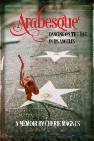 Arabesque: Dancing on the Edge in Los Angeles