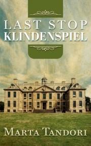 Last Stop Klindenspiel (Kate Stanton Mystery #1)